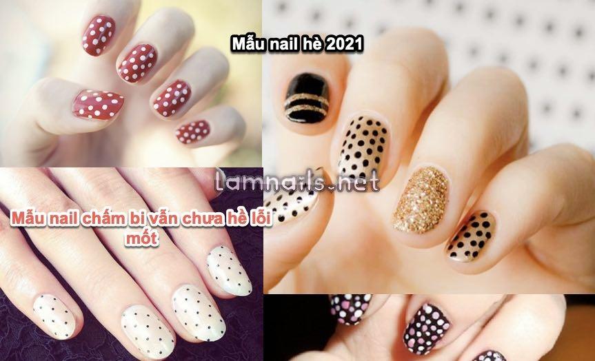 Mẫu nail hè 2021: nail chấm bi, nail pháp, nail cẩm thạch được ưa chuộng nhất